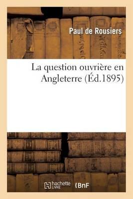 La Question Ouvriere En Angleterre - Sciences Sociales (Paperback)