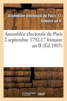 Assembl�e �lectorale de Paris 2 Septembre 1792-17 Frimaire an II - Sciences Sociales (Paperback)