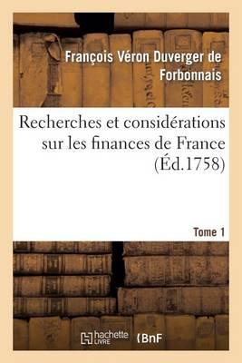Recherches Et Consid�rations Sur Les Finances de France Tome 1 - Sciences Sociales (Paperback)