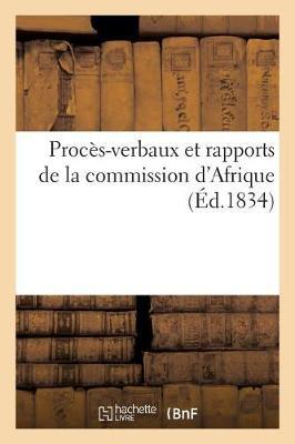Proc�s-Verbaux Et Rapports de la Commission d'Afrique Institu�e - Sciences Sociales (Paperback)