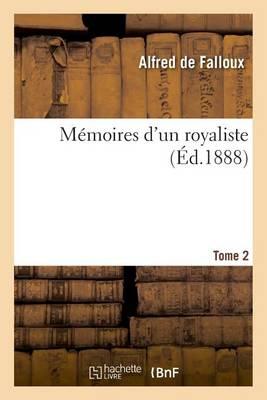 M�moires d'Un Royaliste. Tome Second - Histoire (Paperback)