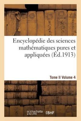 Encyclop�die Des Sciences Math�matiques Pures Et Appliqu�es. Tome II. Quatri�me Volume - Litterature (Paperback)