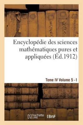 Encyclop�die Des Sciences Math�matiques Pures Et Appliqu�es. Tome IV. Cinqui�me Volume Fasc.1 - Litterature (Paperback)