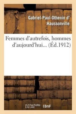 Femmes d'Autrefois, Hommes d'Aujourd'hui - Litterature (Paperback)