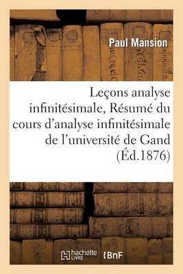 Le�ons d'Analyse Infinit�simale R�sum� Du Cours d'Analyse Infinit�simale de l'Universit� de Gand - Litterature (Paperback)