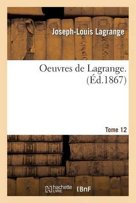 Oeuvres de Lagrange. T. 12 - Litterature (Paperback)