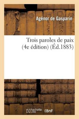 Trois Paroles de Paix (4e �dition) - Litterature (Paperback)