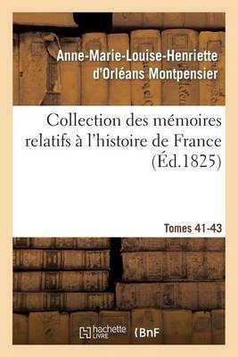 Collection Des M�moires Relatifs � l'Histoire de France 41-43, 2 - Histoire (Paperback)