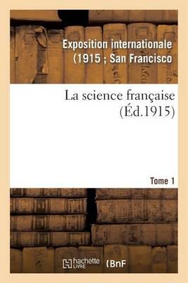 La Science Fran�aise. 1 - Histoire (Paperback)