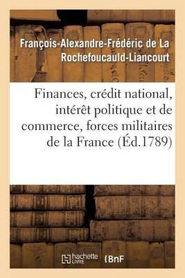 Finances, Cr�dit National, Int�r�t Politique Et de Commerce, Forces Militaires de la France - Sciences Sociales (Paperback)