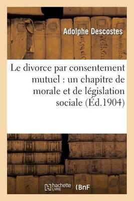 Le Divorce Par Consentement Mutuel - Sciences Sociales (Paperback)