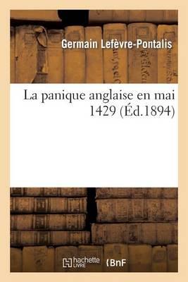 La Panique Anglaise En Mai 1429 - Histoire (Paperback)