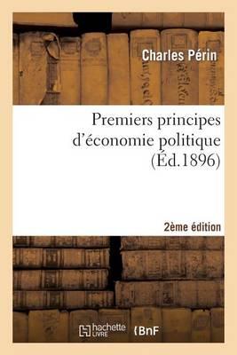 Premiers Principes D'Economie Politique 2e Edition - Sciences Sociales (Paperback)