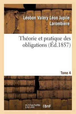 Th�orie Et Pratique Des Obligations Tome 4 - Sciences Sociales (Paperback)