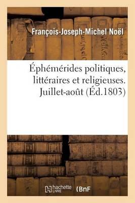 Ephemerides Politiques, Litteraires Et Religieuses. Juillet-Aout - Histoire (Paperback)