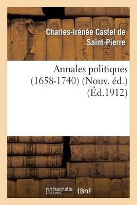 Annales Politiques (1658-1740) (Nouv. �d.) - Histoire (Paperback)