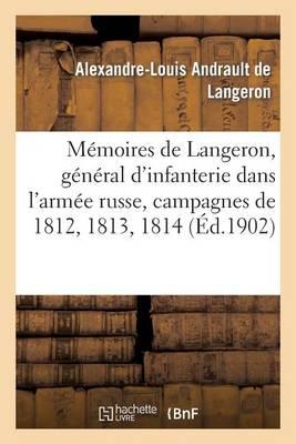 M�moires de Langeron, G�n�ral d'Infanterie Dans l'Arm�e Russe, Campagnes de 1812, 1813, 1814 - Histoire (Paperback)