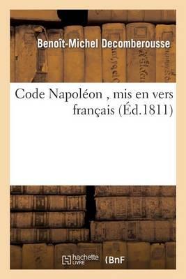 Code Napol�on, MIS En Vers Fran�ais - Litterature (Paperback)