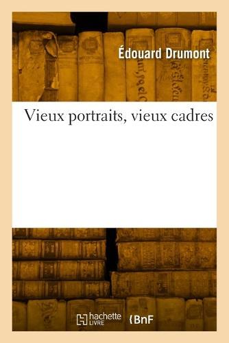 Vieux Portraits, Vieux Cadres - Histoire (Paperback)