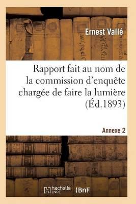 Rapport Fait Au Nom de la Commission d'Enqu te Charg e de Faire La Lumi re Sur All gations Annexe 2 - Sciences Sociales (Paperback)