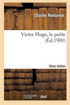 Victor Hugo, Le Po�te (3e �d.) - Litterature (Paperback)