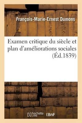 Examen Critique Du Siecle Et Plan D'Ameliorations Sociales - Sciences Sociales (Paperback)