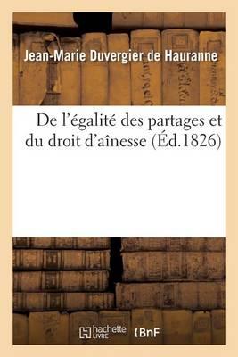 de l'�galit� Des Partages Et Du Droit d'A�nesse - Sciences Sociales (Paperback)