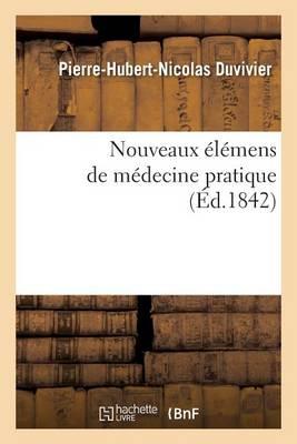 Nouveaux �l�mens de M�decine Pratique - Sciences (Paperback)