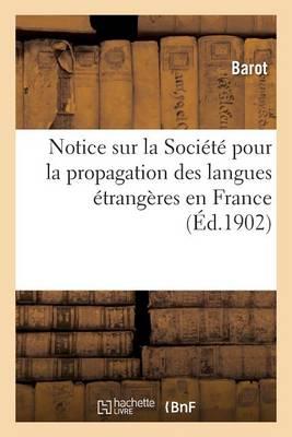 Notice Sur La Soci�t� Pour La Propagation Des Langues �trang�res En France - Sciences Sociales (Paperback)