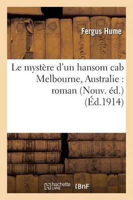 Le Myst�re d'Un Hansom Cab Melbourne, Australie: Roman Nouv. �d. - Litterature (Paperback)
