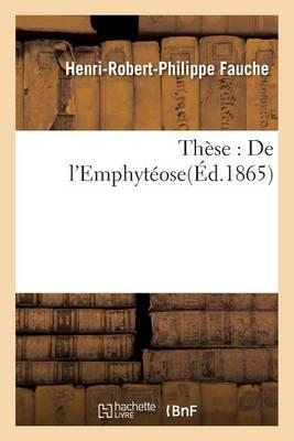 Th�se: de l'Emphyt�ose - Sciences Sociales (Paperback)