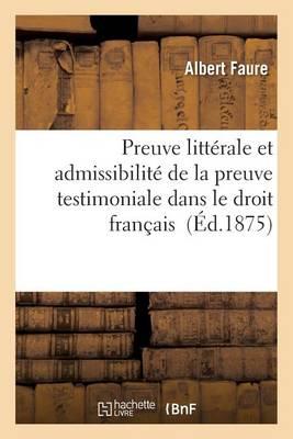 Preuve Litt�rale Et Admissibilit� de la Preuve Testimoniale Dans Le Droit Fran�ais - Sciences Sociales (Paperback)