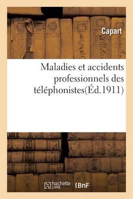 Maladies Et Accidents Professionnels Des T�l�phonistes - Sciences Sociales (Paperback)