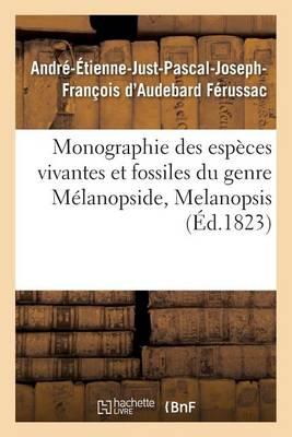 Monographie Des Esp�ces Vivantes Et Fossiles Du Genre M�lanopside, Melanopsis - Sciences (Paperback)