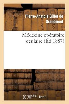 M�decine Op�ratoire Oculaire: Cours Profess� - Sciences (Paperback)