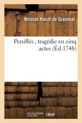 Persifl�s, Trag�die En Cinq Actes - Litterature (Paperback)