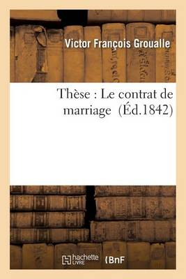 Th�se: Le Contrat de Marriage - Sciences Sociales (Paperback)