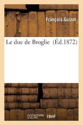 Le Duc de Broglie - Histoire (Paperback)