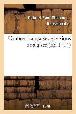 Ombres Fran�aises Et Visions Anglaises - Litterature (Paperback)