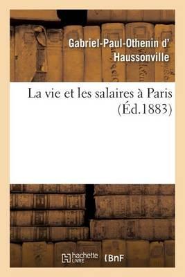 La Vie Et Les Salaires � Paris - Sciences Sociales (Paperback)