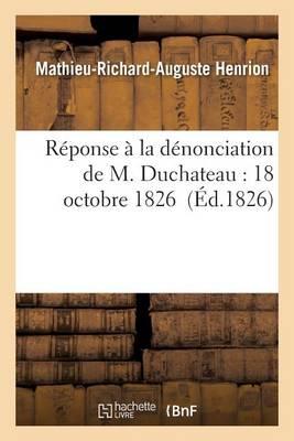 R�ponse � La D�nonciation de M. DuChateau: 18 Octobre 1826 - Sciences Sociales (Paperback)