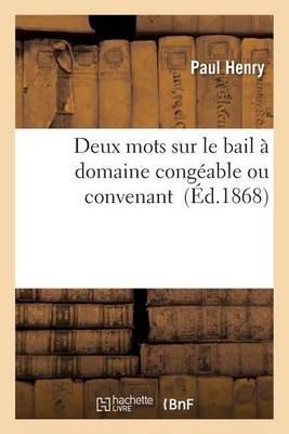 Deux Mots Sur Le Bail � Domaine Cong�able Ou Convenant - Sciences Sociales (Paperback)