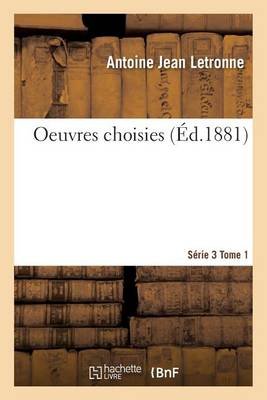 Oeuvres Choisies S rie 3 Tome 1 - Histoire (Paperback)