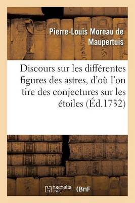 Discours Sur Les Diff�rentes Figures Des Astres - Sciences (Paperback)