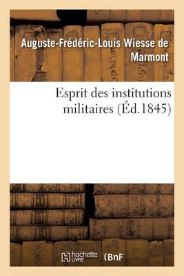 Esprit Des Institutions Militaires - Sciences Sociales (Paperback)