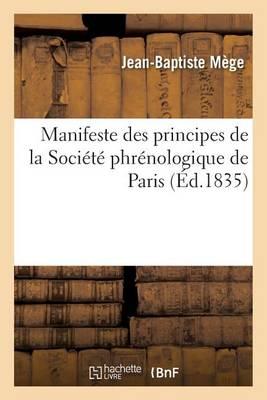 Manifeste Des Principes de la Soci�t� Phr�nologique de Paris - Sciences (Paperback)