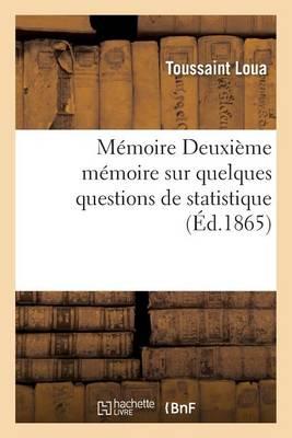 M�moire Deuxi�me M�moire Sur Quelques Questions de Statistique - Sciences Sociales (Paperback)