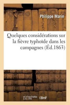 Quelques Consid�rations Sur La Fi�vre Typho�de Dans Les Campagnes - Sciences (Paperback)