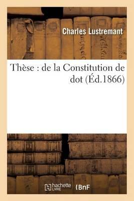 Th�se: de la Constitution de Dot - Generalites (Paperback)