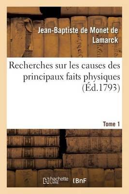 Recherches Sur Les Causes Des Principaux Faits Physiques. Tome 1 - Sciences (Paperback)
